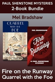Paul Shenstone Mysteries 2-Book Bundle - Quarrel with the Foe / Fire on the Runway ebook by Mel Bradshaw