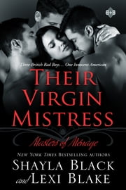 Their Virgin Mistress, Masters of Ménage, Book 7 ebook by Shayla Black,Lexi Blake