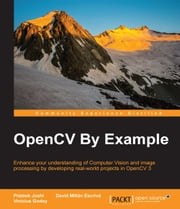OpenCV By Example ebook by Prateek Joshi,David Millan Escriva,Vinicius Godoy