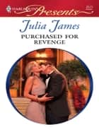Purchased for Revenge ebook by Julia James