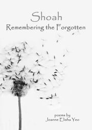 Shoah: Remembering the Forgotten ebook by Joanne Elisha Yeo