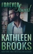 Forever Saved - Forever Bluegrass #14 ebook by Kathleen Brooks