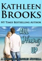 All Hung Up ebook by Kathleen Brooks