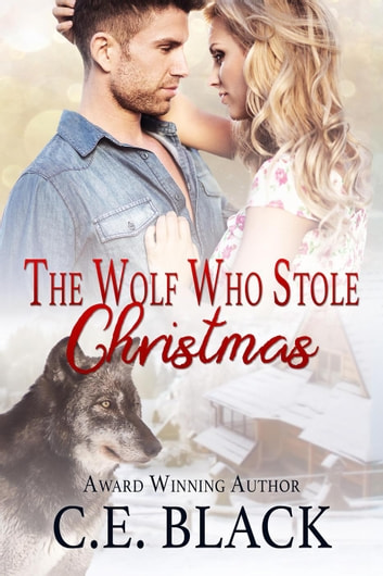 The Wolf Who Stole Christmas ebook by C.E. Black