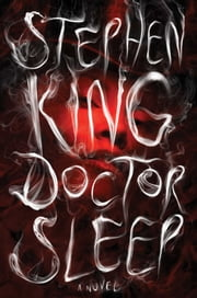 Doctor Sleep - A Novel ebook by Kobo.Web.Store.Products.Fields.ContributorFieldViewModel