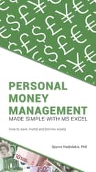 Personal Money Management Made Simple with MS Excel ebook by Spyros Hadjidakis