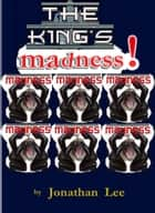 The King's Madness ebook by Jonathan Lee