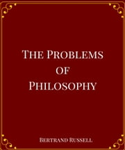 The Problems of Philosophy ebook by Bertrand Russell