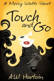 Touch and Go (A Mercy Watts Short) ebook by A.W. Hartoin