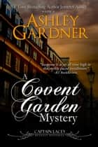A Covent Garden Mystery ebook by Ashley Gardner, Jennifer Ashley