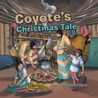 Coyote's Christmas Tale ebook by