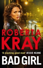 Bad Girl ebook by Roberta Kray