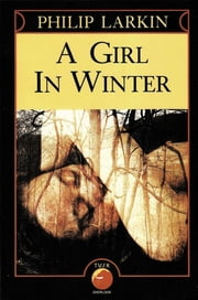 A Girl in Winter ebook by Philip Larkin