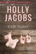 Crib Notes ebook by Holly Jacobs