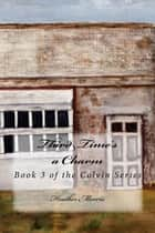 Third Time's a Charm- Book 3 of the Colvin Series eBook by Heather Morris