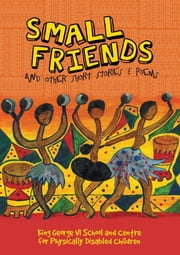 Small Friends and other stories and poems ebook by Jane Morris