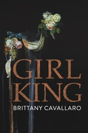 Girl-King ebook by Brittany Cavallaro