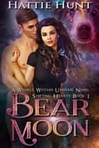 Bear Moon - Shadow Sisterhood, #1 ebook by Hattie Hunt