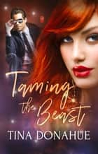 Taming the Beast: Part Two - A Box Set ebook by Tina Donahue