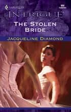 The Stolen Bride ebook by Jacqueline Diamond