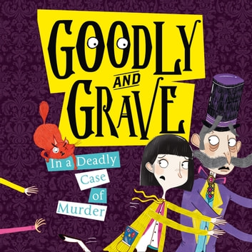 Goodly and Grave in a Deadly Case of Murder (Goodly and Grave, Book 2) audiobook by Justine Windsor