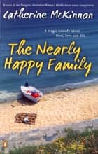 The Nearly Happy Family ebook by Catherine McKinnon