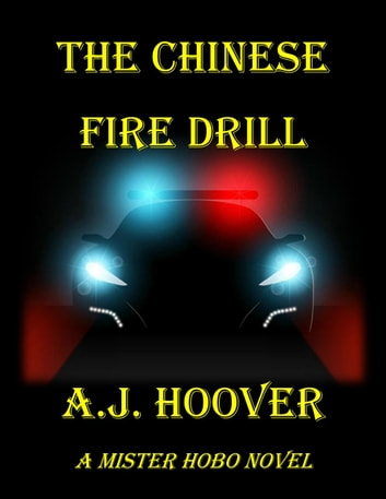 The Chinese Fire Drill - Mister Hobo ebook by A.J. Hoover