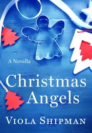 Christmas Angels - A Novella ebook by Viola Shipman