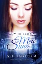 Mea Suna - Seelensturm - Band 1 ebook by Any Cherubim