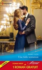 Une folle tentation - Naissance d'une passion - (promotion) ebook by Maisey Yates, Lindsay Armstrong