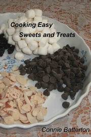 Cooking Easy - Sweets and Treats ebook by Connie Batterton
