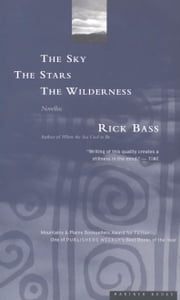The Sky, the Stars, the Wilderness ebook by Rick Bass