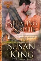Stealing Sophie (Highland Dreamers, Book 1) - Historical Scottish Romance ebook by Susan King, Sarah Gabriel