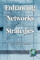 Enhancing Inter-Firm Networks & Interorganizational Strategies ebook by Anthony F. Buono