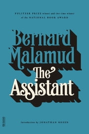 The Assistant - A Novel ebook by Bernard Malamud,Jonathan Rosen