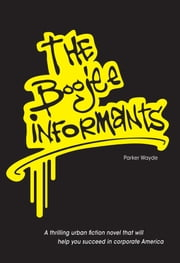 The Boojee Informants - A Thrilling Urban Fiction Novel ebook by Parker Wayde