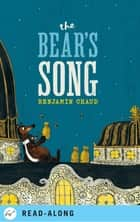The Bear's Song ebook by Benjamin Chaud