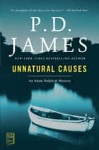 Unnatural Causes ebook by P.D. James