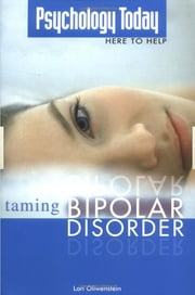 Psychology Today: Taming Bipolar Disorder ebook by Lori Oliwenstein