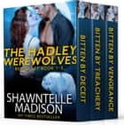 The Hadley Werewolves Boxed Set Books 1-3 eBook par Shawntelle Madison