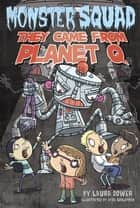 They Came From Planet Q #4 ebook by Laura Dower, Dave Schlafman
