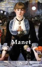 Delphi Complete Works of Édouard Manet (Illustrated) ebook by Édouard Manet, Delphi Classics