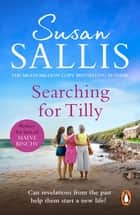 Searching For Tilly - A heart-warming and breathtaking novel of love, loss and discovery set in Cornwall – you'll be swept away ebook by