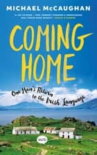 Coming Home - One man's return to the Irish Language ebook by Michael McCaughan