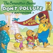 The Berenstain Bears Don't Pollute (Anymore) ebook by Stan Berenstain,Jan Berenstain