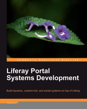 Liferay Portal Systems Development ebook by Jonas X. Yuan