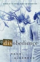 Disobedience - A Novel ebook by Naomi Alderman