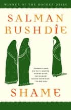 Shame - A Novel ebook by Salman Rushdie
