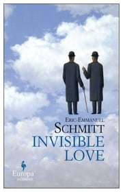 Invisible Love ebook by Eric-Emmanuel Schmitt
