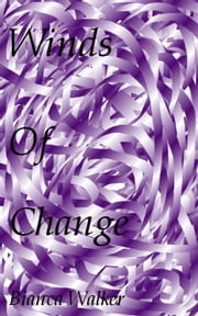 Winds of Change ebook by Bianca Walker